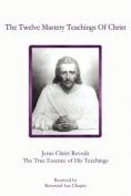The Twelve Mastery Teachings Of Christ