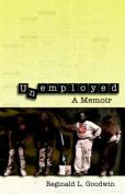Unemployed: A Memoir