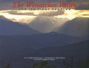 The Wenatchee Valley and Its First Peoples