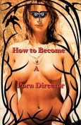 How to Become a Porn Director