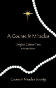 A Course in Miracles - Original Edition Text