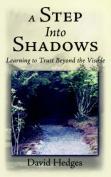 A Step Into Shadows