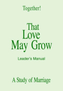 That Love May Grow - Leader's Manual