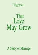 That Love May Grow - Study Guide