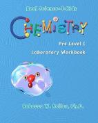Chemistry Pre-Level I Laboratory Workbook (Real Science-4-Kids