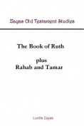 The Book of Ruth Plus Rahab and Tamar