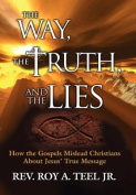 The Way, the Truth, and the Lies [Large Print]