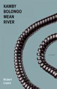 Kamby Bolongo Mean River
