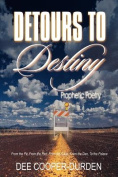 Detours To Destiny Prophetic Poetry