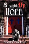 Straight Up Hope