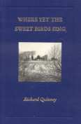 Where Yet the Sweet Bird Sings