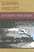Goodbye, Wisconsin