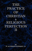 The Practice of Christian and Religious Perfection Vol II