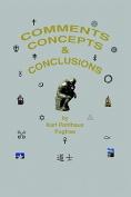 Comments, Concepts & Conclusions