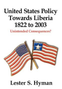 United States Policy Towards Liberia, 1822 to 2003