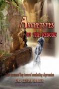 Archetypes To The Rescue