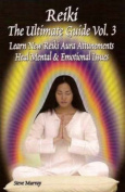 Reiki, the Ultimate Guide: Learn New Reiki Aura Attunements - Heal Mental & Emotional Issues