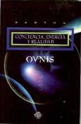 Ovnis Conciencia Energia y Realidad [Spanish]