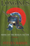 Longinus: Bk 1: Merlin Factor