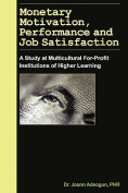 Monetary Motivation, Performance and Job Satisfaction