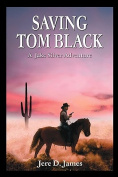 Saving Tom Black - A Jake Silver Adventure