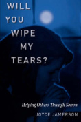 Will You Wipe My Tears