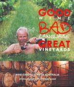 Good Wine Bad Language Great Vineyards