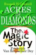 Acres of Diamonds + The Magic Story