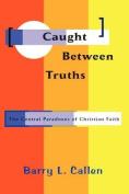 Caught Between Truths