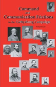 Command and Communication Frictions in the Gettysburg Campaign