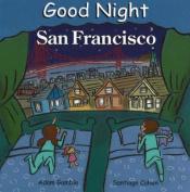 Good Night San Francisco [Board book]