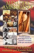 MINUTO AMERICANO - Los Acontecimientos Notables Del Significado Americano Recordaron En La Fecha Que Ellos Ocurrieron