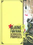 Blaine Fontana Sedimental Promises