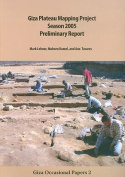 Giza Plateau Mapping Project Season 2005 Preliminary Report