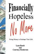 Financially Hopeless No More