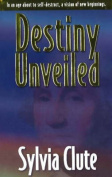 Destiny Unveiled