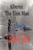 Alberta: The First Man
