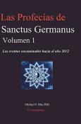 Las Profecias de Sanctus Germanus Volumen 1 [Spanish]