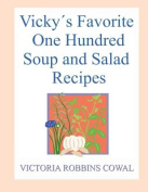 Vicky's Favorite Soup and Salad Recipes