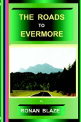 The Roads to Evermore