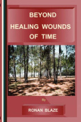 Beyond Healing Wounds Oftime