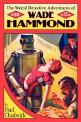 The Weird Detective Adventures of Wade Hammond