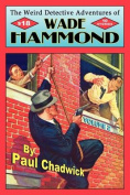 The Weird Detective Adventures of Wade Hammond