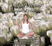 Indigo Dreams Garden of Wellness [Audio]