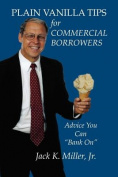 Plain Vanilla Tips for Commercial Borrowers
