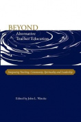 Beyond Alternative Teacher Education
