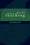 Prayers to Guide Teaching