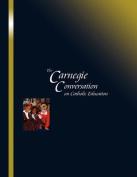 The Carnegie Conversation on Catholic Education