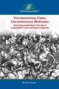 Unconventional Crises, Unconventional Responses