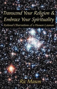 Transcend Your Religion & Embrace Your Spirituality